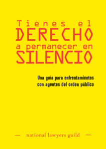 Know Your Rights Guide for Law Encounters, Spanish