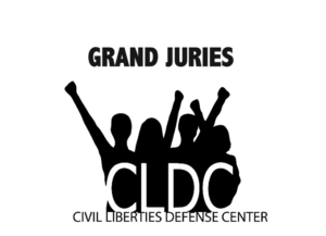 Grand Jury Information (from the Civil Liberties Defense Center)